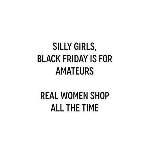 Black Friday | Its friday quotes, Funny quotes, Black friday ...