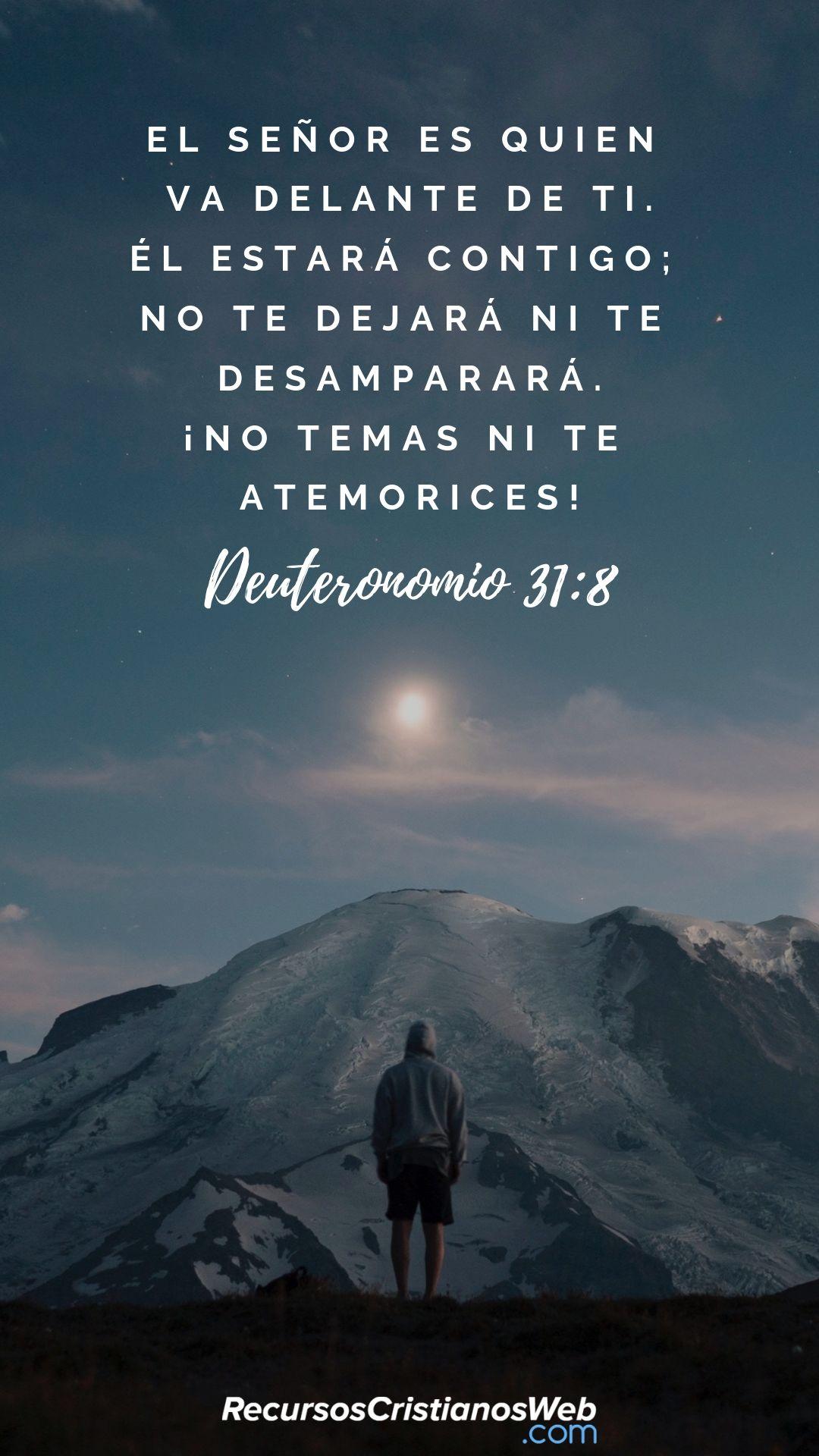 Versiculos De La Biblia De Animo: Y Jehová Va Delante De Ti; él Estará Contigo, No Te Dejará