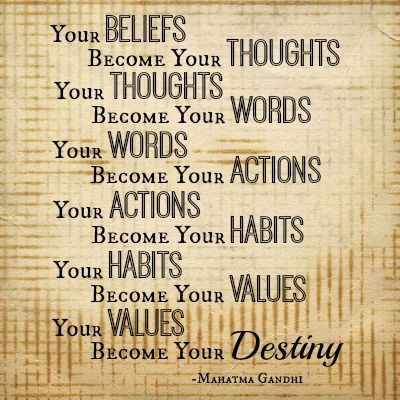 Beliefs Thoughts Words Actions Habits Values Destiny Gandhi Quote Gandhi Quotes Integrity Quotes Quotes