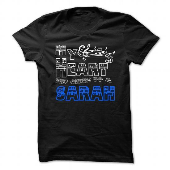 Cool My Heart Belongs to Sarah - Cool T-Shirt !!! T shirts | Name ...