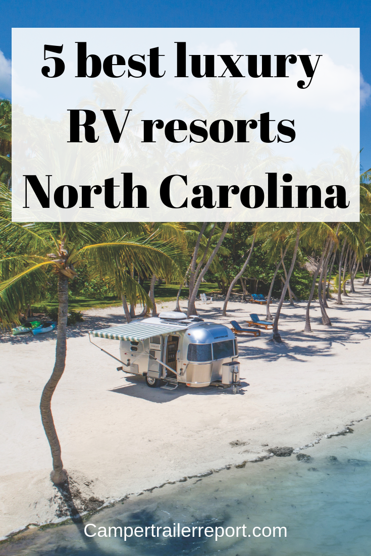 5 Best Luxury Rv Resorts North Carolina Luxury Rv Resorts Camping In North Carolina Rv Parks And Campgrounds