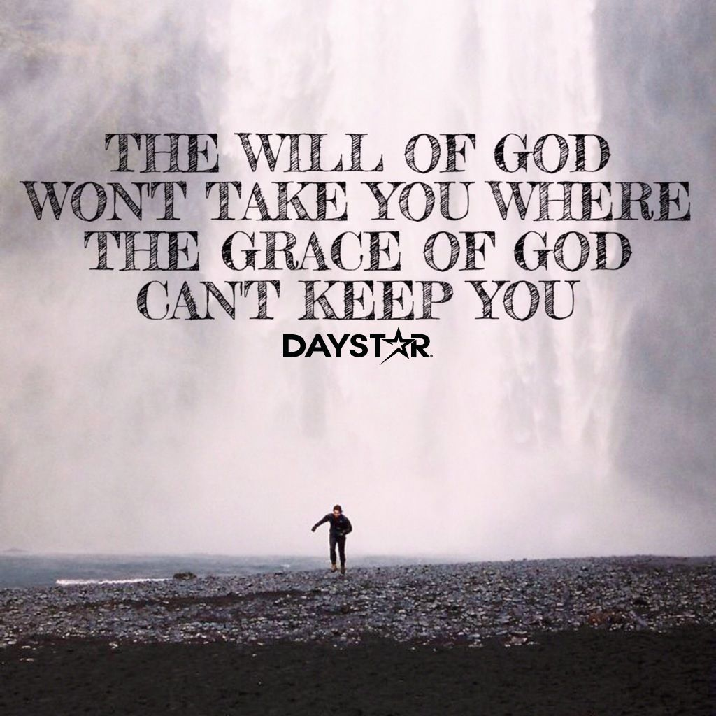 The Will Of God Won T Take You Where The Grace Of God Can T Keep
