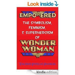 Amazon empowered the symbolism feminism and superheroism of amazon empowered the symbolism feminism and superheroism of wonder woman fandeluxe Image collections