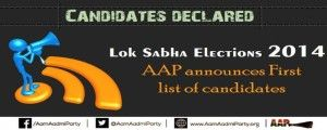 Lok Sabha Elections 2014 – First List of Final Candidates declared #AAP #ArvindKejriwal