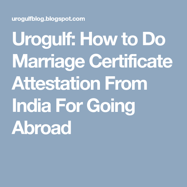 Urogulf: How To Do Marriage Certificate Attestation From