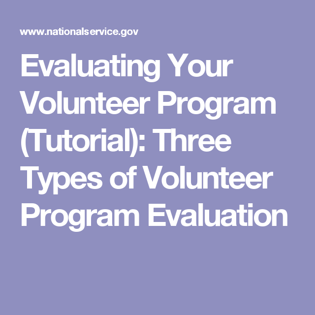 Evaluating Your Volunteer Program Tutorial Three Types Of