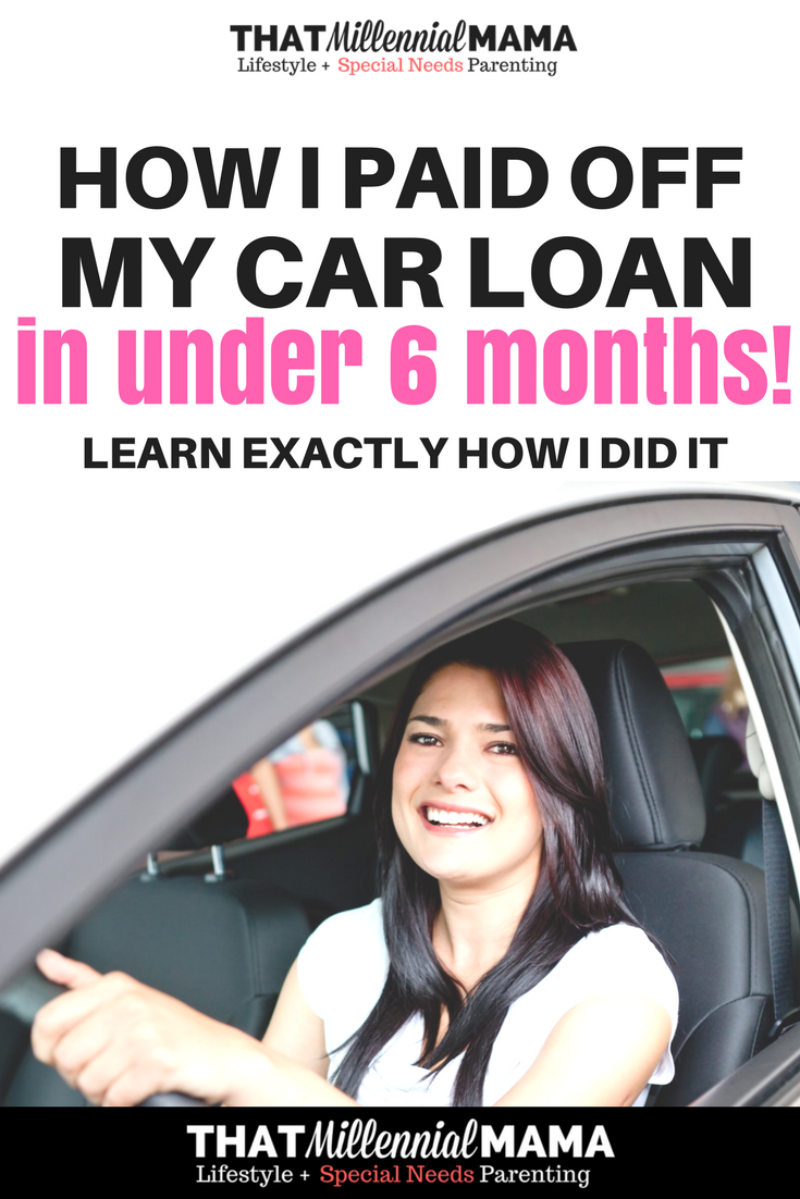 How I Paid Off My Car Loan In Under 6 Months Car Loans Paying Off Car Loan Mortgage Payoff
