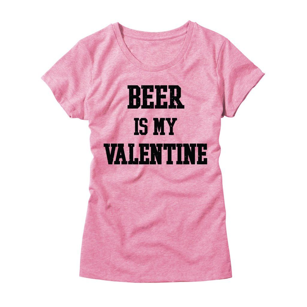 44f4d6902bc Beer Is My Valentine Womens T-Shirt Valentines Day Shirts
