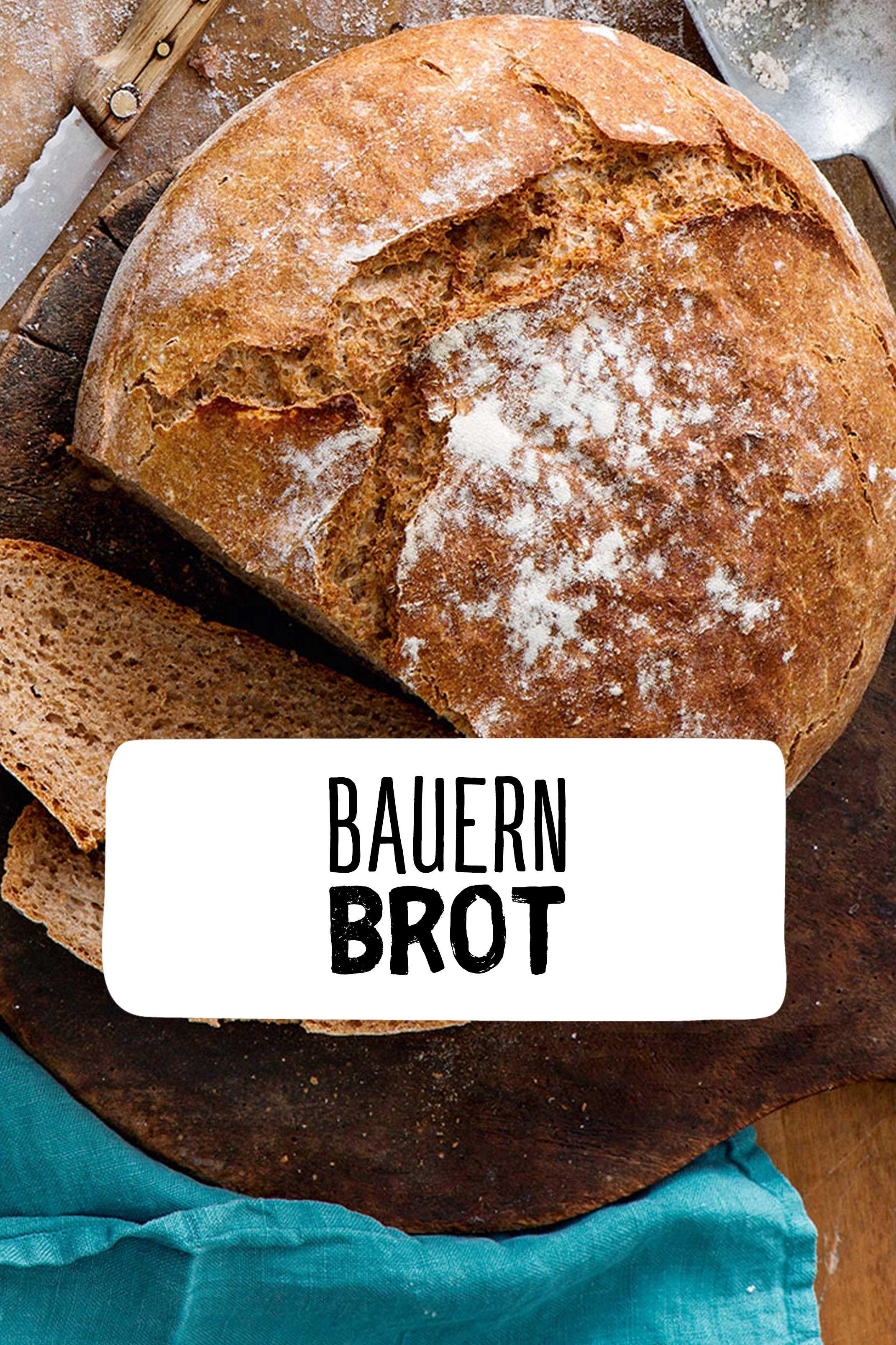Bauernbrot Rezept In 2019 Brotzeit Brot Backen Bauernbrot