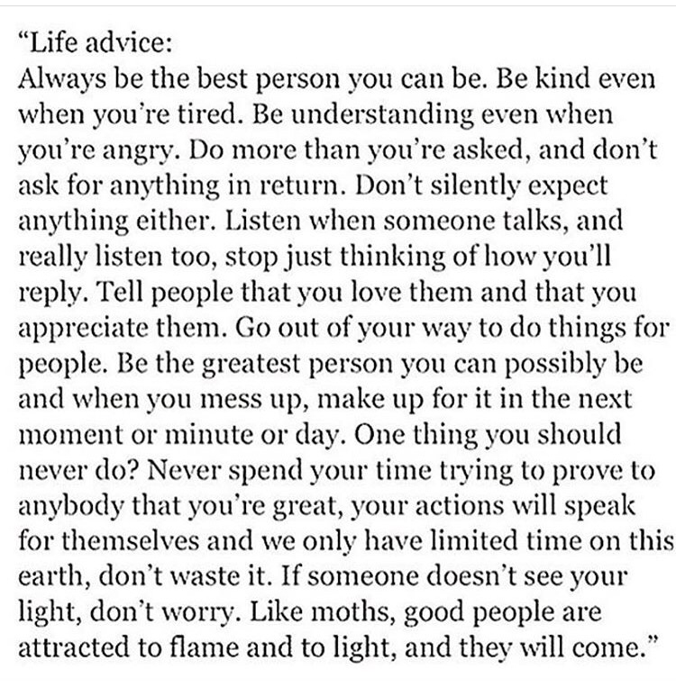 Life Advice Always Be The Best Person You Can Be Be Kind Even When
