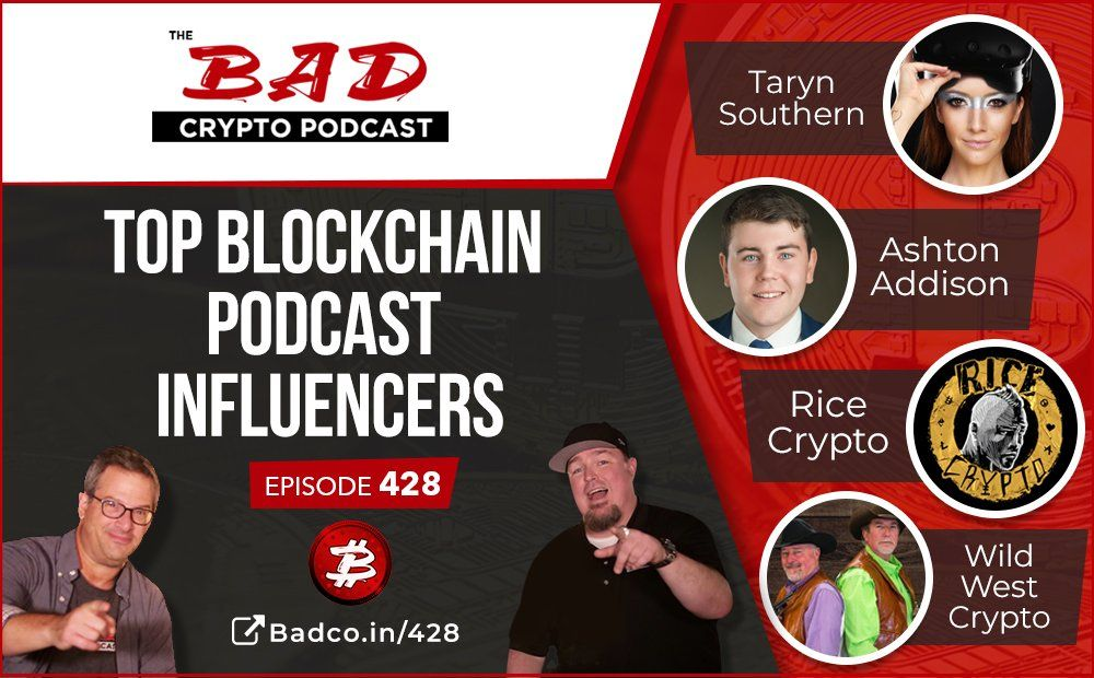 BCP 428 Top Blockchain Podcast Influencers The Bad
