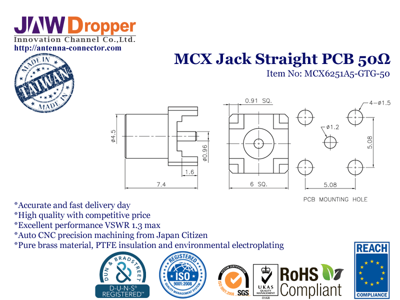 MCX Jack Female Straight PCB Coaxial Connector 50 ohms http://antenna-connector.com/products/mcx-coaxial-connector-straight-jack-female-pcb-50-ohms/ JAW-DROPPER offer Made in Taiwan MCX Jack Female Straight PCB Coaxial Connector 50 ohms have High Quality, Competitive Price and Excellent Performance, by RoHS, REACH Certification.