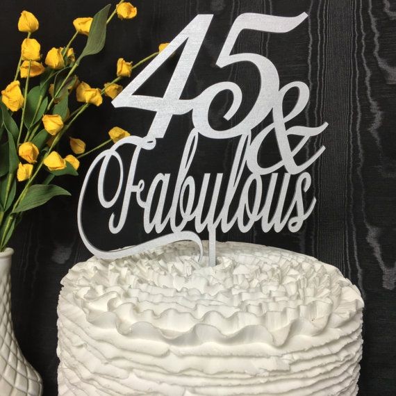 45th Cake Topper 45 Fabulous Cake Topper 45th Birthday Cake