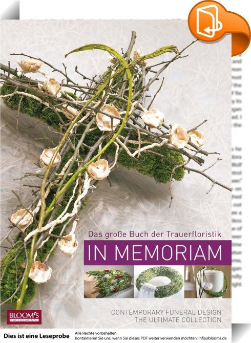 """""""In Memoriam"""", das große Buch der Trauerfloristik und das ideale Inspirations- und Ideenwerk zur Unterstützung des Beratungsgesprächs im Trauerfall."""