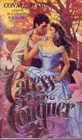 Bodice Ripper Readers Anonymous Buddy Reads Caress And Conquer By