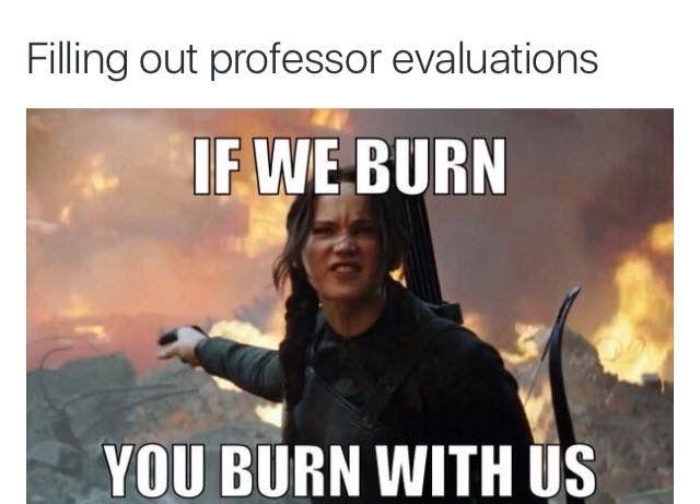 Lol Them Professor Evaluations Though College Memes College Humor School Humor