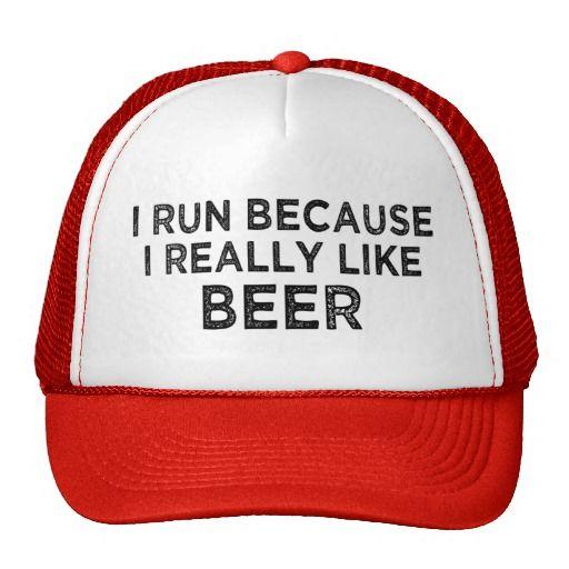 I run because I really like beer trucker hat