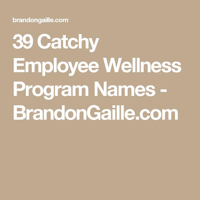 125 Catchy Employee Wellness Program Names | Employee ...