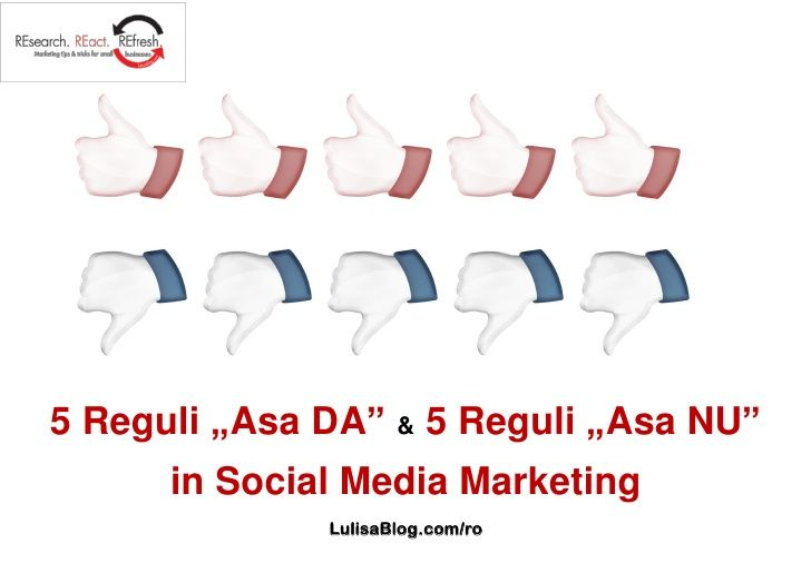 5-asa-da-si-5-asa-nu-in-social-media-marketing by Camelia Bulea via Slideshare