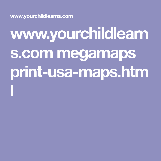 .yourchildlearns.megamaps print usa maps.html | Arts