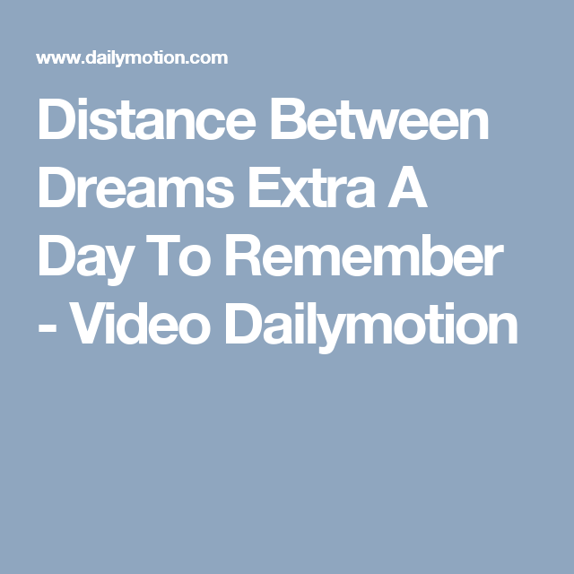 Distance Between Dreams Extra A Day To Remember - Video Dailymotion