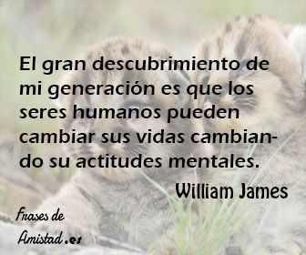Frases De ánimo Y Fuerza De William James Reflexiones
