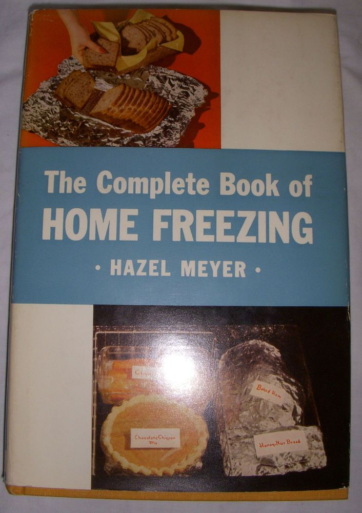 The Complete Book of Home Freezing Hazel Meyer 1953 Baking Cooking Jam