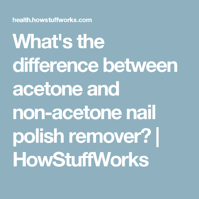 What's the difference between acetone and non-acetone nail