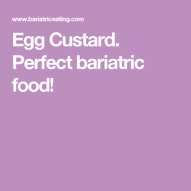 Egg Custard. Perfect bariatric food!