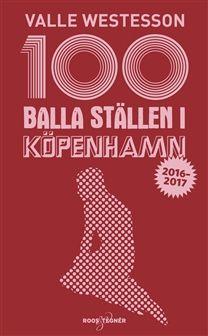 100 balla ställen i Köpenhamn | Bok av Valle Westesson