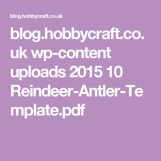 blog.hobbycraft.co.uk wp-content uploads 2015 10 Reindeer-Antler-Template.pdf