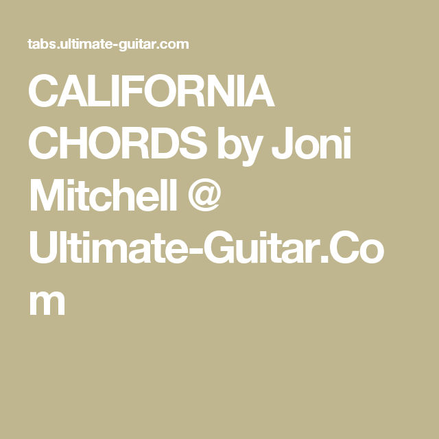 California Chords By Joni Mitchell Ultimate Guitar Thank You