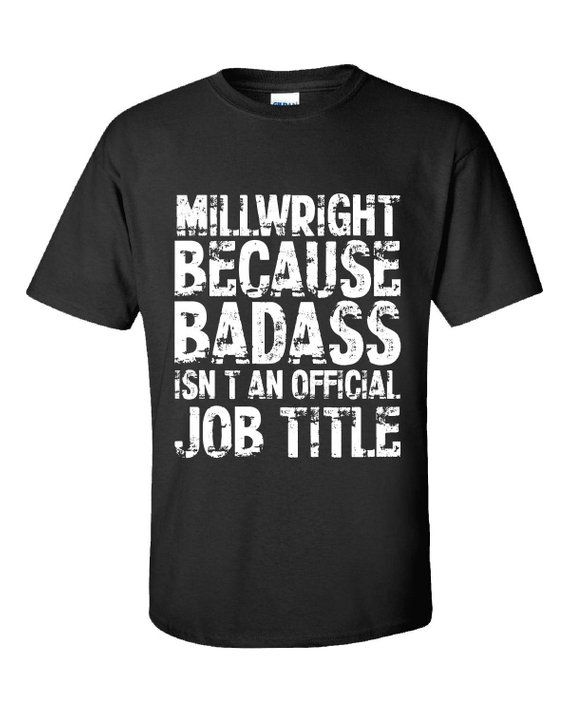 65f1ff192 Millwright Because Badass Isnt an Official Job #clothing #men #tshirt  @EtsyMktgTool #funny #gift #tshirt #mom #dad #millwright #welding