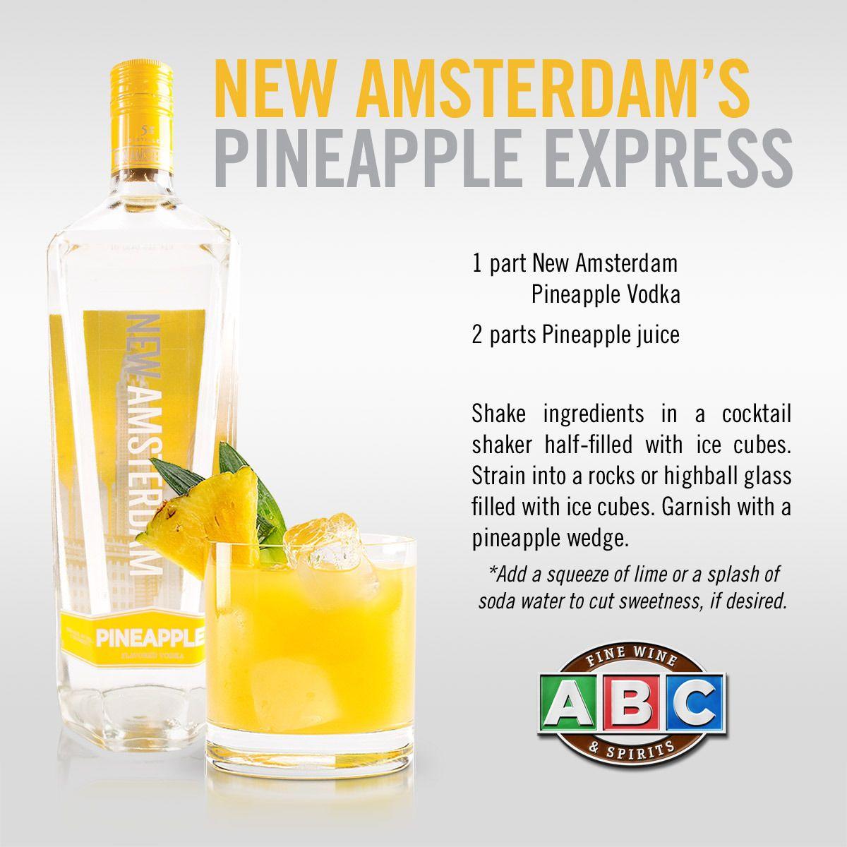 New Amsterdam Pineapple Express Pineapple Vodka Liquor Recipes