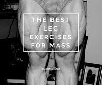 The Best Leg Exercises for Mass