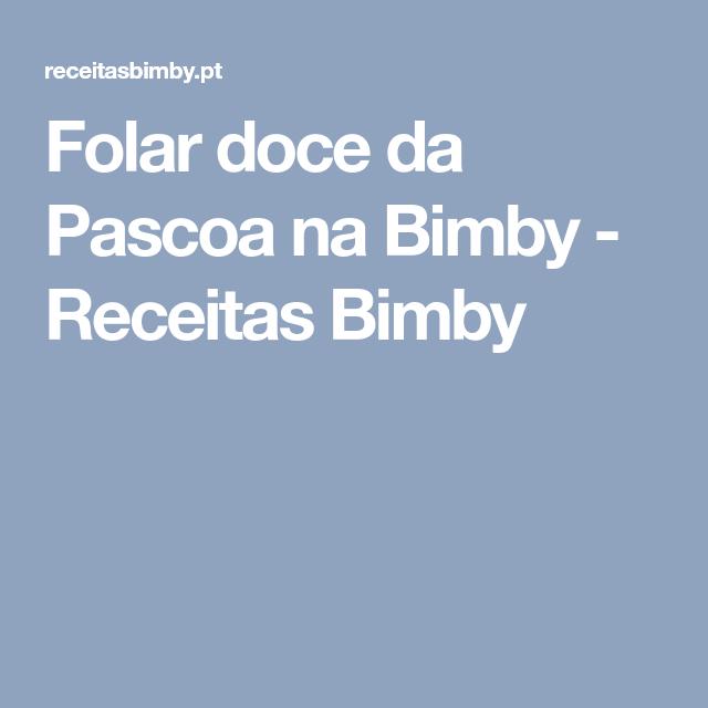 Folar doce da Pascoa na Bimby - Receitas Bimby