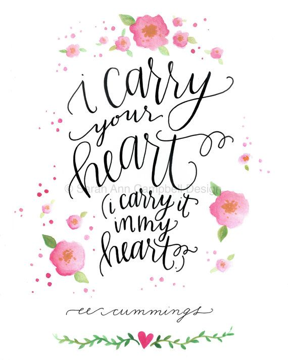 """I Carry Your Heart (Print): """"I carry your heart (i carry it in my heart)""""  ee cummings. Sarah Ann Campbell Design 