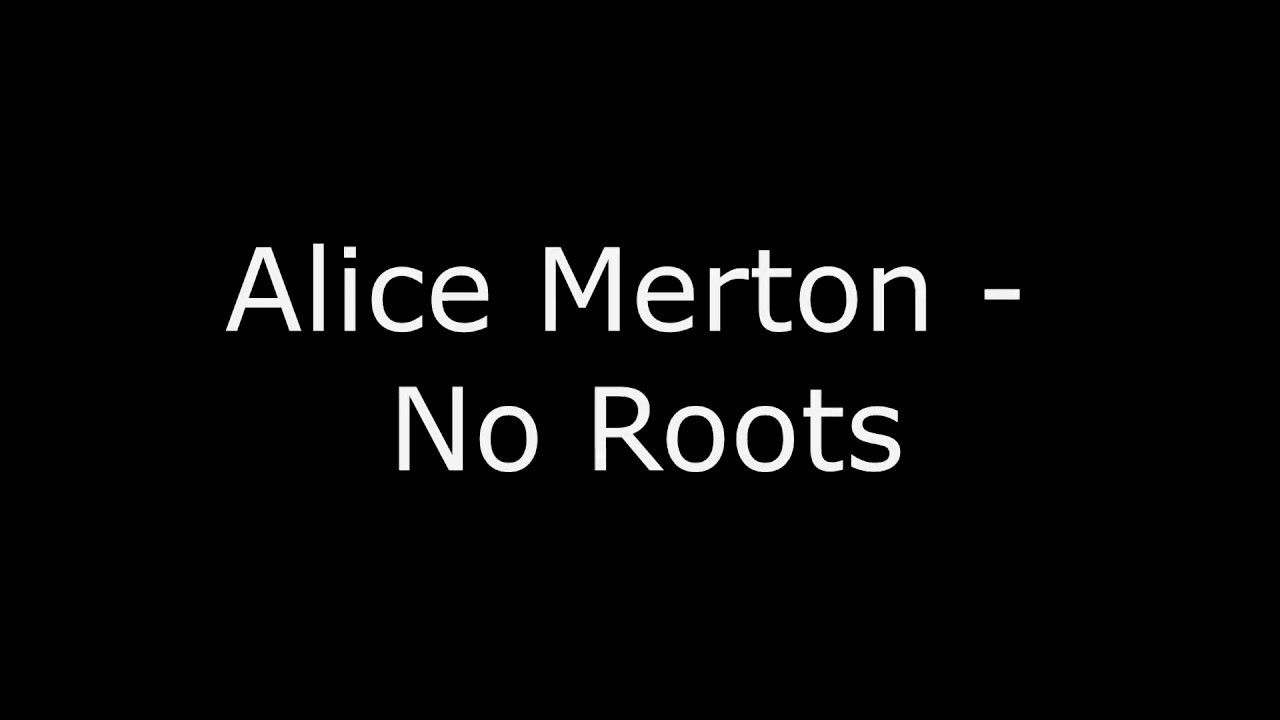 Alice Merton - No Roots [Lyrics] - YouTube
