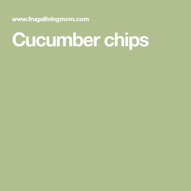 Crispy Cucumber Chips - Frugal Living Mom