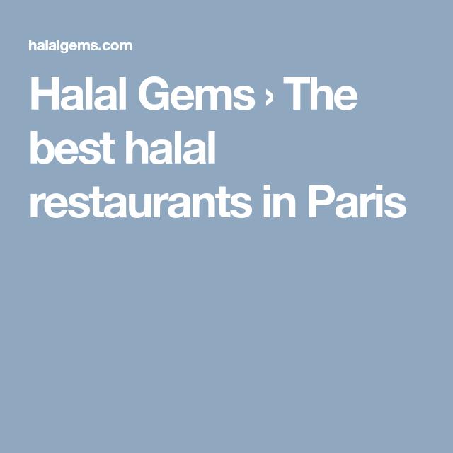 Halal Gems The Best Halal Restaurants In Paris Paris Restaurants Restaurant Halal