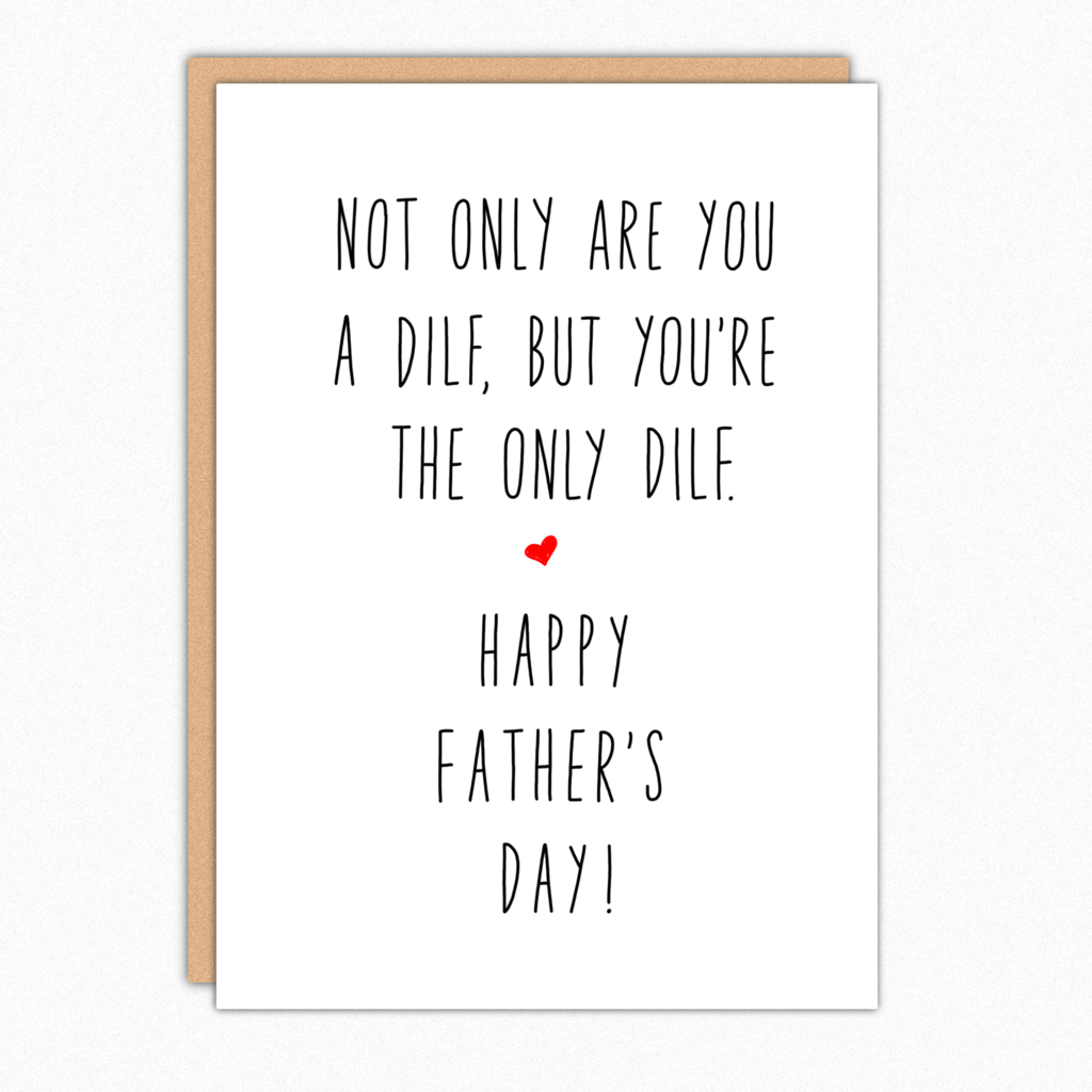 The Only Dilf In278 Funny Fathers Day Card Diy Father S Day Cards Funny Fathers Day