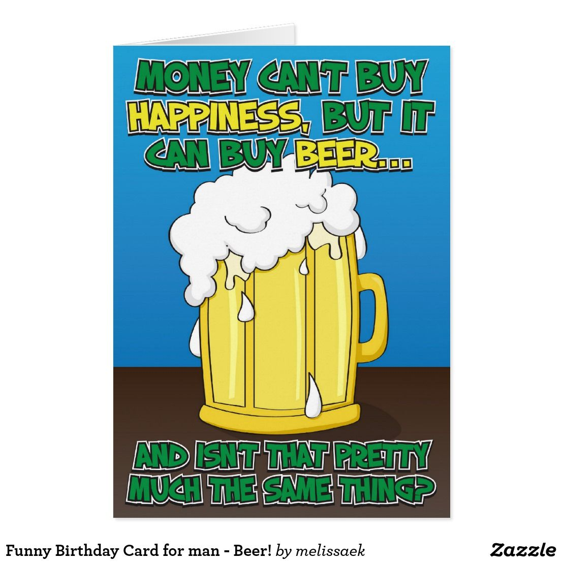 Funny Birthday Card for man   Beer! | Zazzle.| Funny Greeting