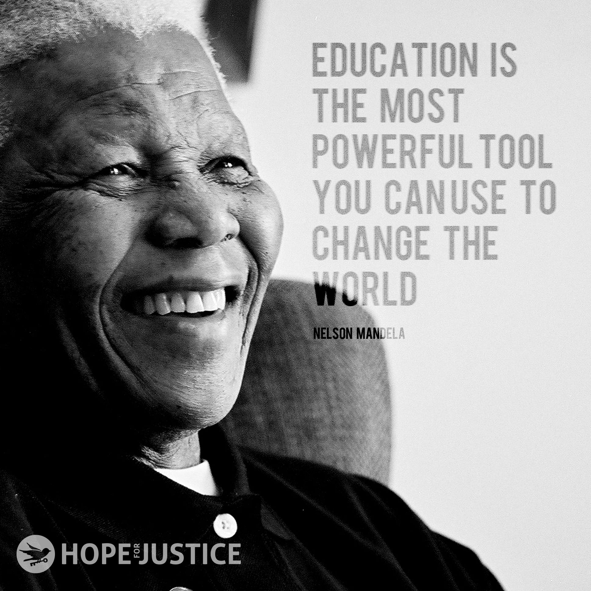 Mandela Quotes About Love Education Is The Most Powerful Tool You Can Use To Change The