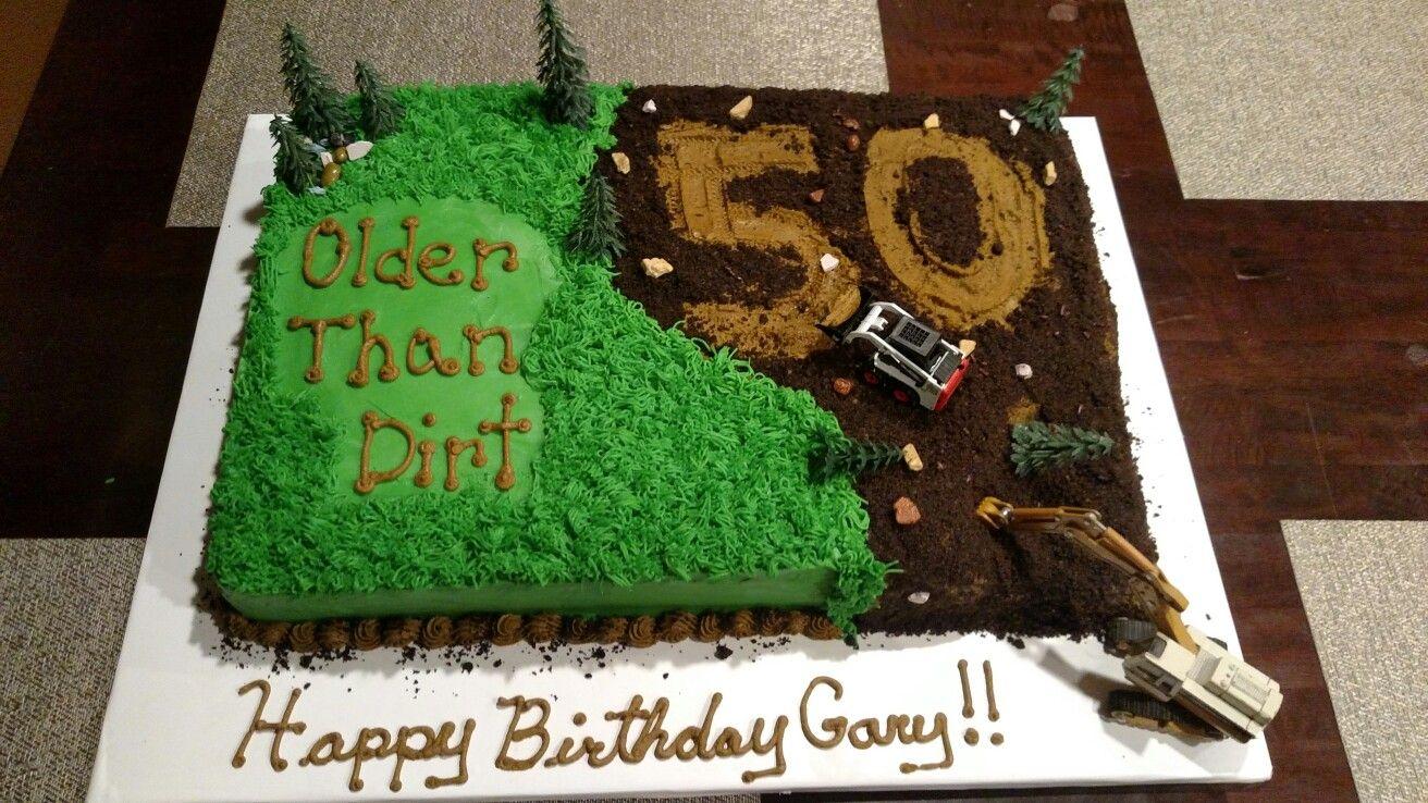 Older Than Dirt Cake Dirt Cake 70th Birthday Cake 50th