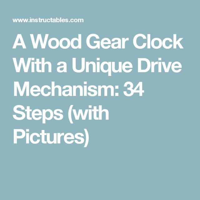 A Wood Gear Clock With a Unique Drive Mechanism | Gear clock, Unique ...
