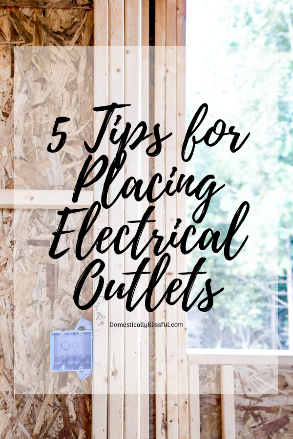 5 Tips for Placing Electrical Outlets #buildingahouse