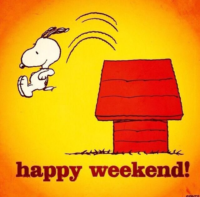Happy Weekend! | Snoopy, Snoopy friday, Snoopy love