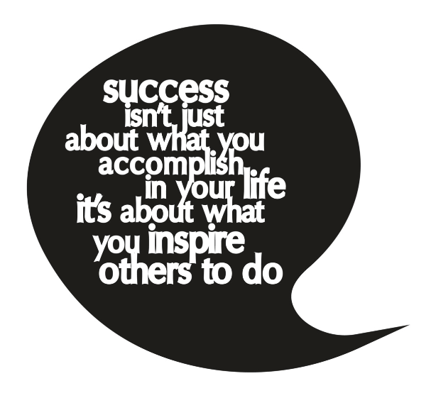 Succes isn't just about what you accomplish in your life it's about what you inspire others to do. #quote #words #success