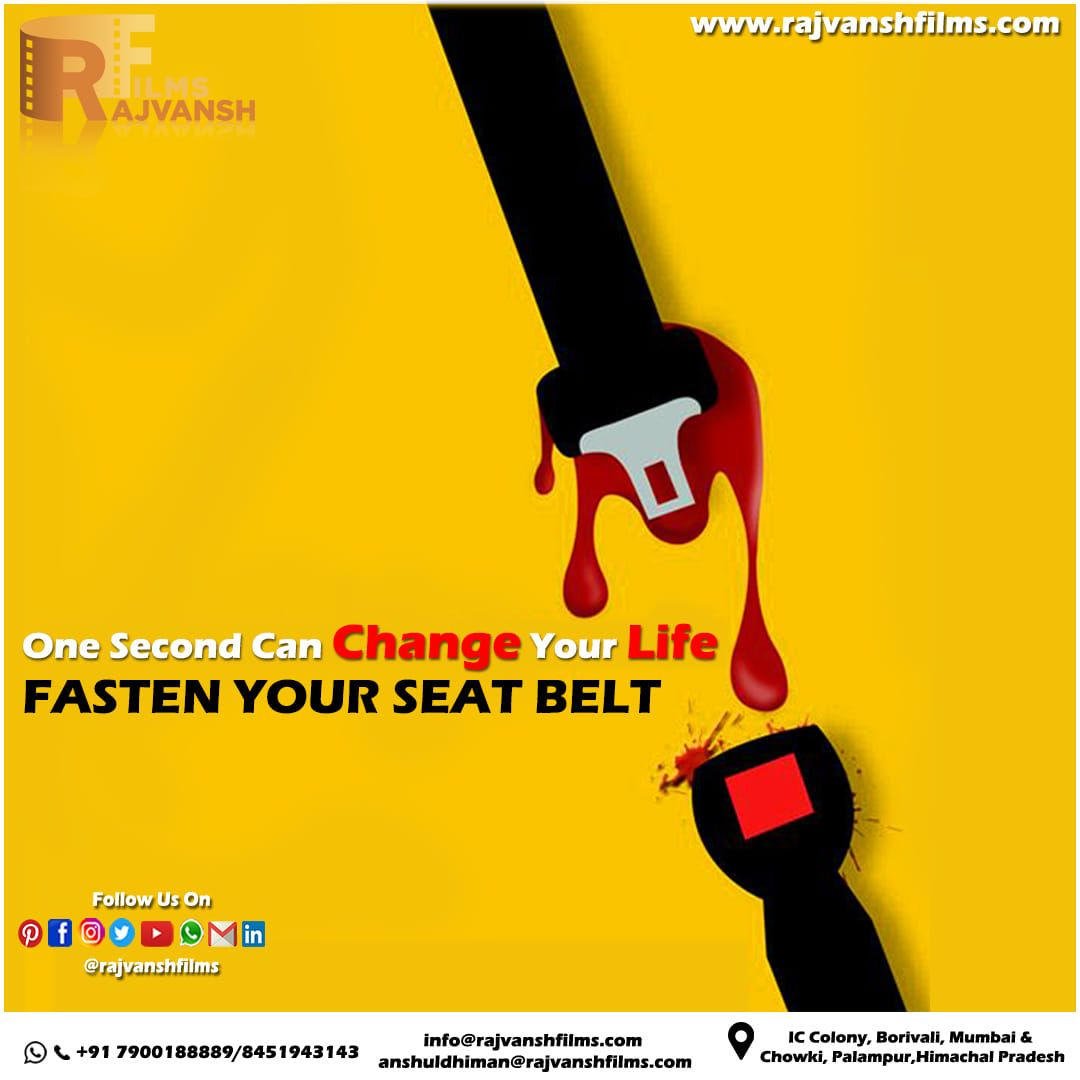 Rajvansh Films One Second Can Change Your Life Be Safe Life You Changed Filmmaking