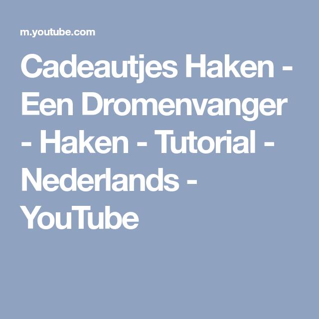 Cadeautjes Haken Een Dromenvanger Haken Tutorial Nederlands